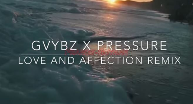 Gvybz x Pressure : Love and affection remix