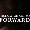 Jahsik feat Chani Man : Forward