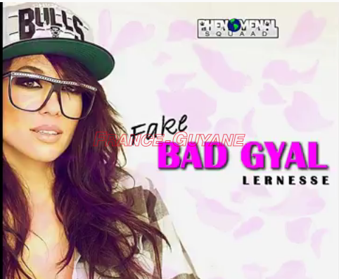 Lernesse : Fake bad gyal