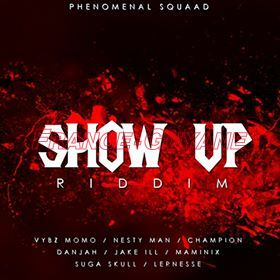 Phenomenal Squaad : Show up riddim
