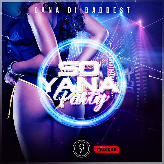 So Yana feat Dana di Baddest : So Yana Party