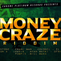 Chani Man, Pompis, Jahsik, El Genah... Money Craze riddim