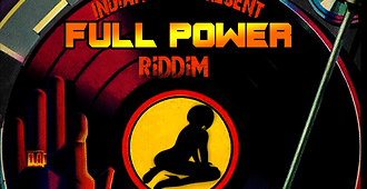 Indian Love présente le Full Power riddim