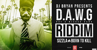 Dj Bryan x Sizzla : Born To Kill (DAWG Riddim)
