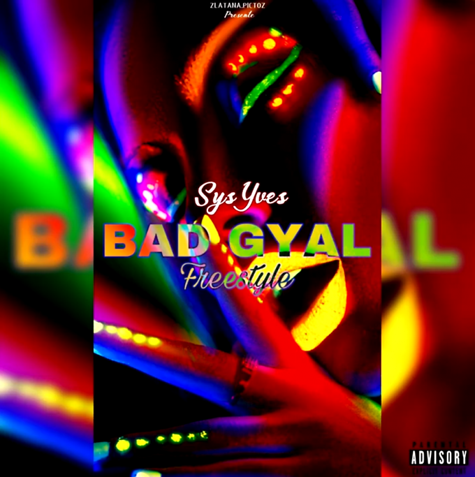 Sys Yves : Freestyle Bad Gyal